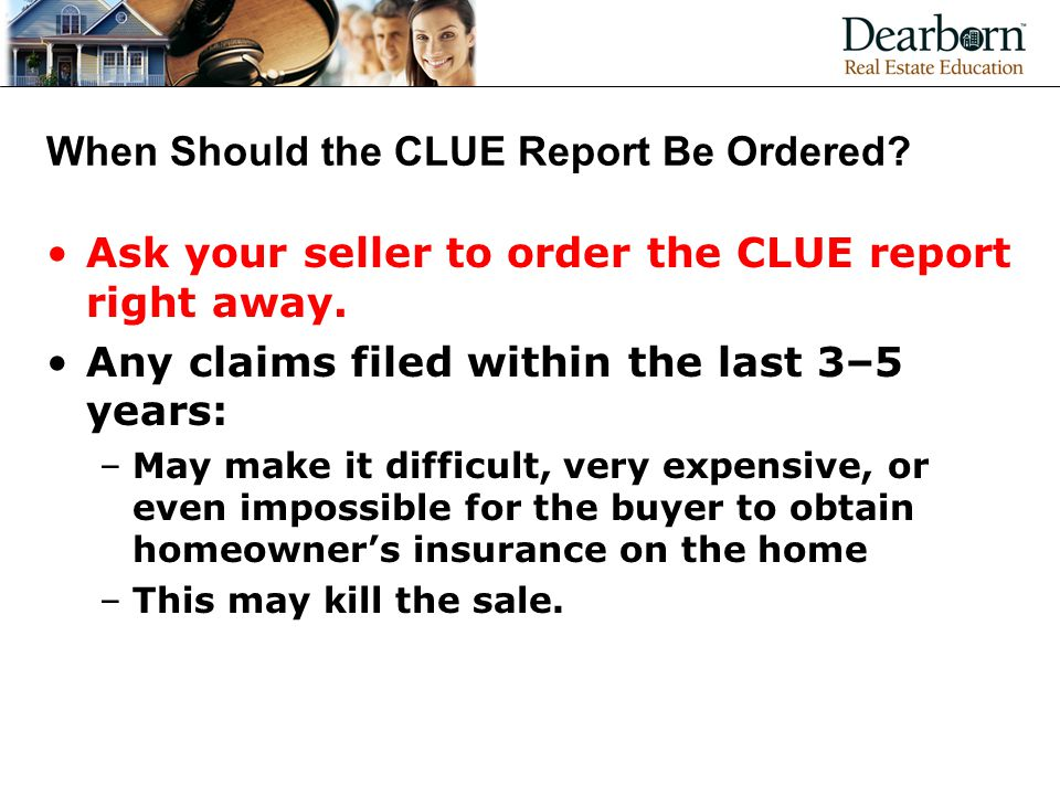 When Should the CLUE Report Be Ordered