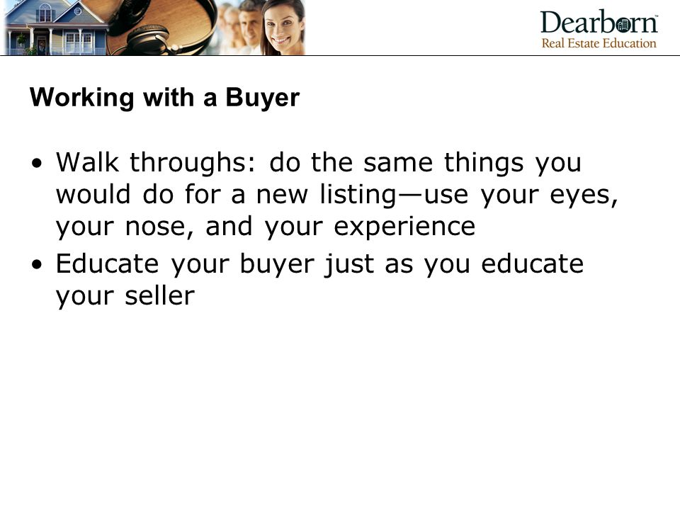 Educate your buyer just as you educate your seller