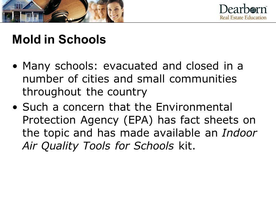 Mold in Schools Many schools: evacuated and closed in a number of cities and small communities throughout the country.