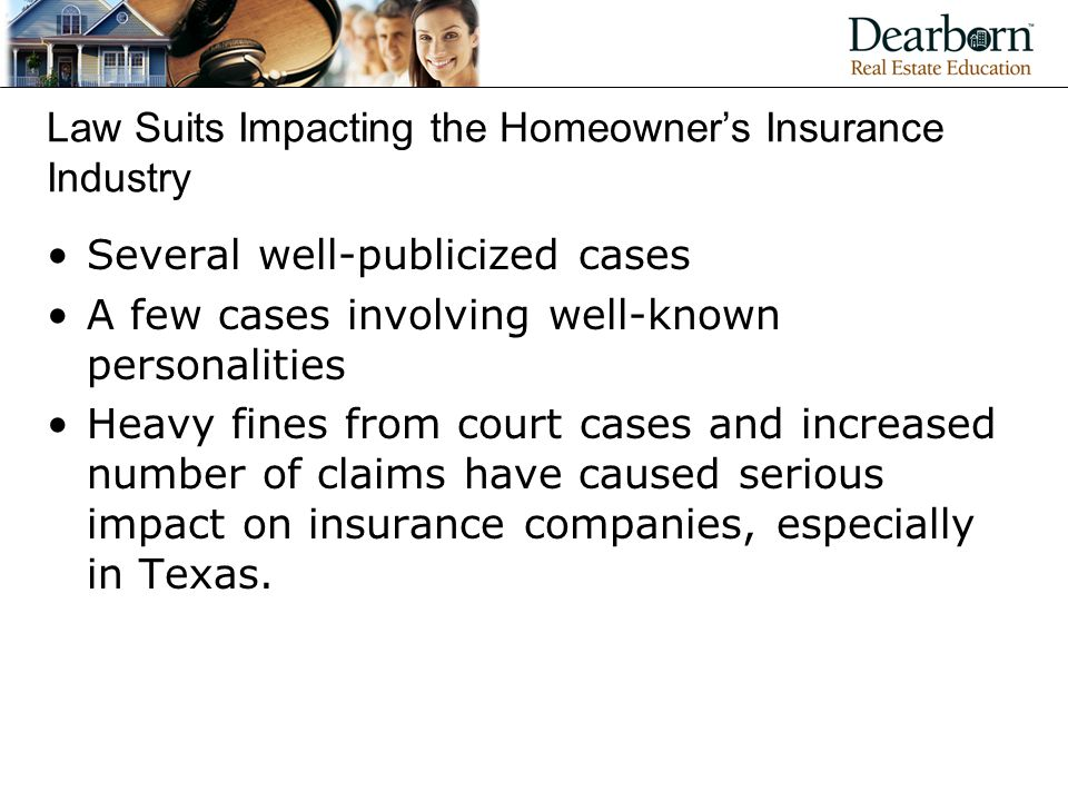 Law Suits Impacting the Homeowner's Insurance Industry