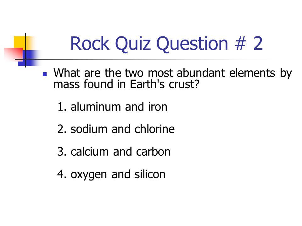Rock Quiz Question # 2