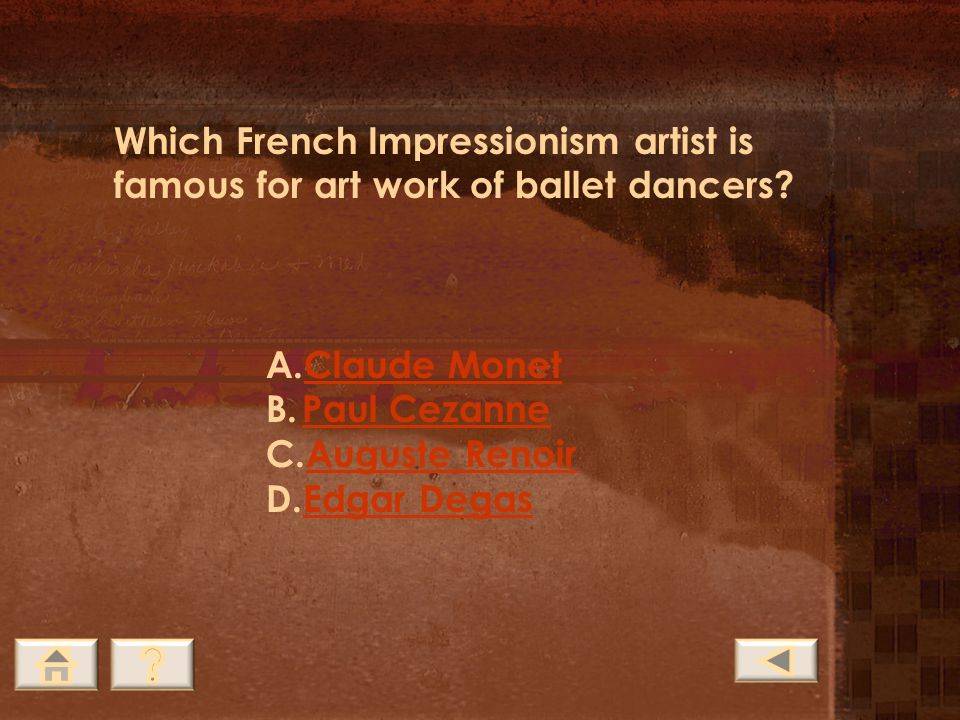 Which French Impressionism artist is famous for art work of ballet dancers