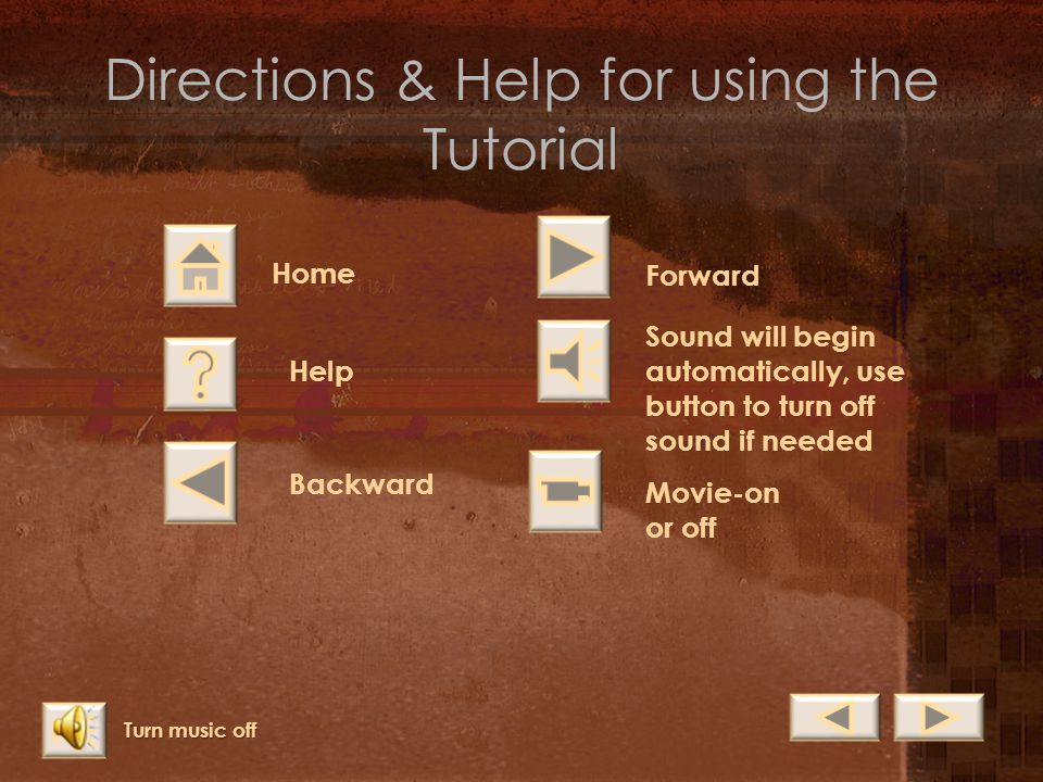 Directions & Help for using the Tutorial