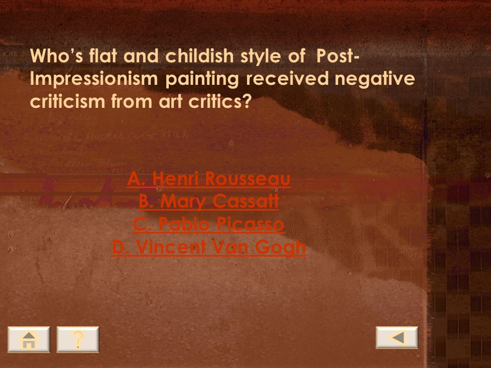 Who's flat and childish style of Post-Impressionism painting received negative criticism from art critics