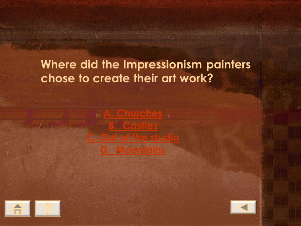Where did the Impressionism painters chose to create their art work