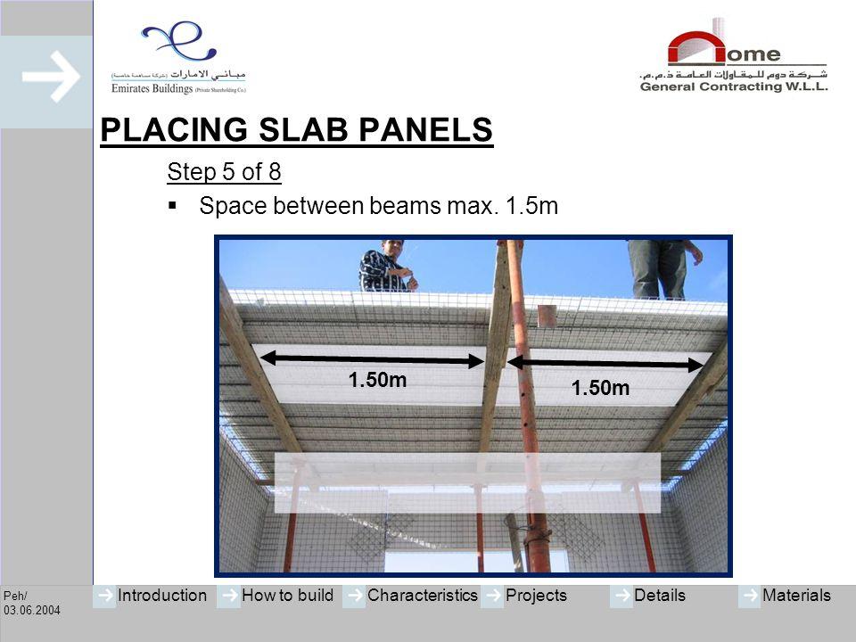 PLACING SLAB PANELS Step 5 of 8 Space between beams max. 1.5m 1.50m