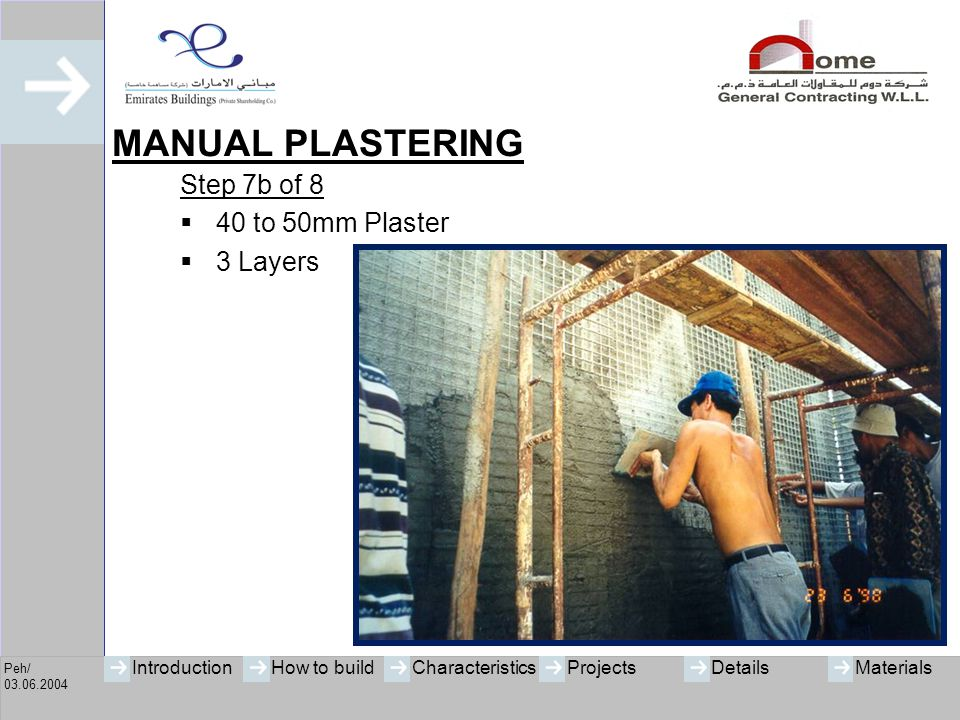 MANUAL PLASTERING Step 7b of 8 40 to 50mm Plaster 3 Layers