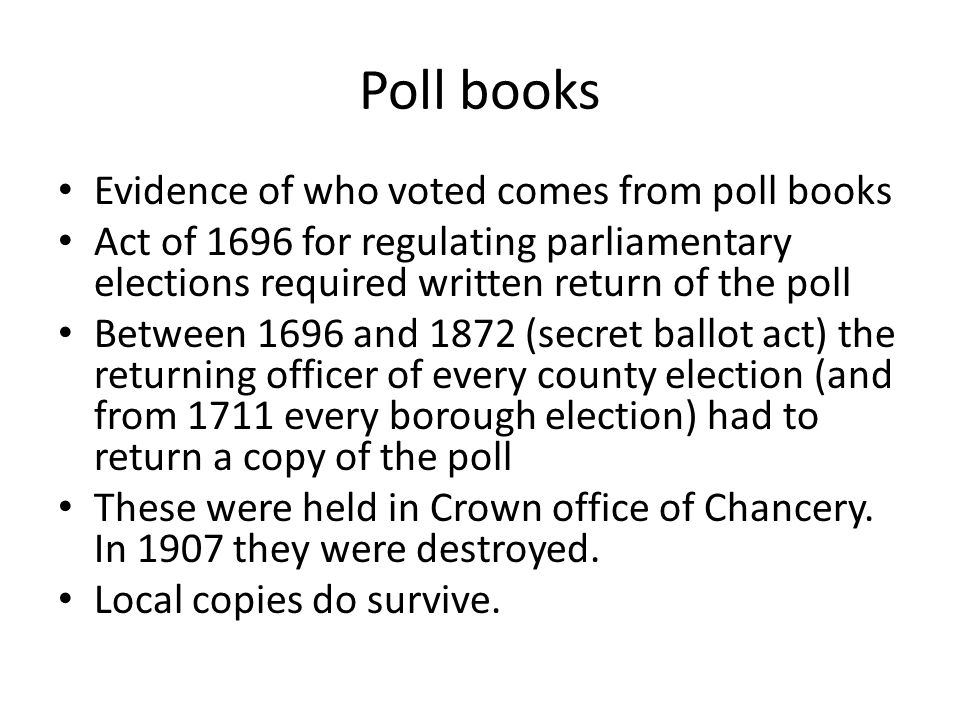 Poll books Evidence of who voted comes from poll books