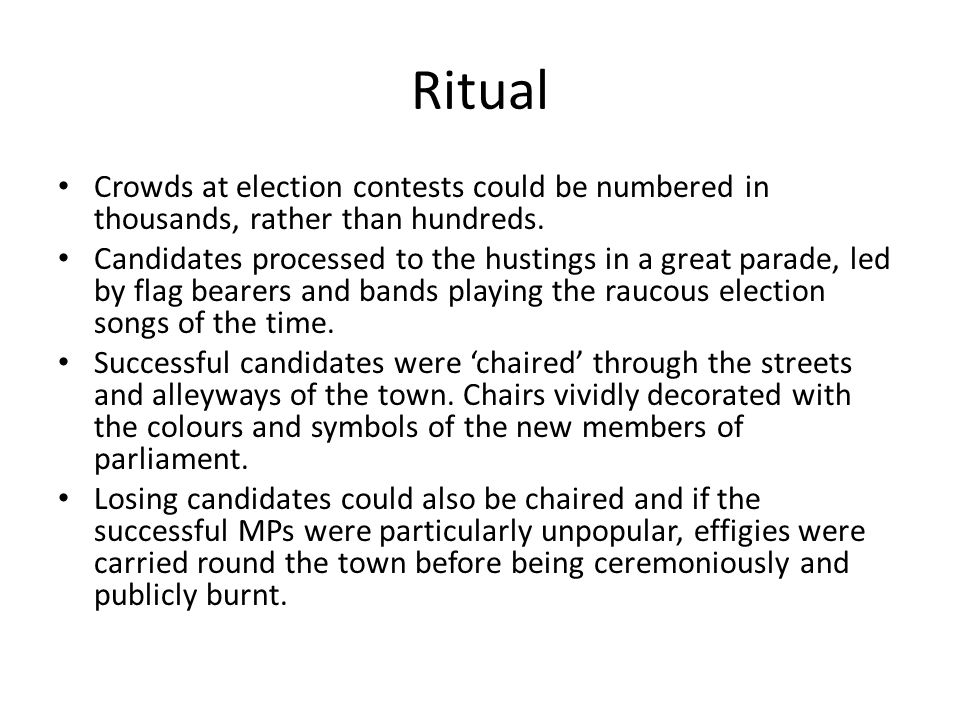 Ritual Crowds at election contests could be numbered in thousands, rather than hundreds.