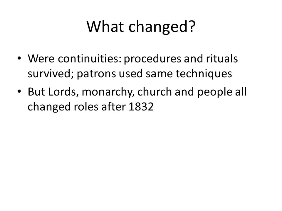 What changed Were continuities: procedures and rituals survived; patrons used same techniques.