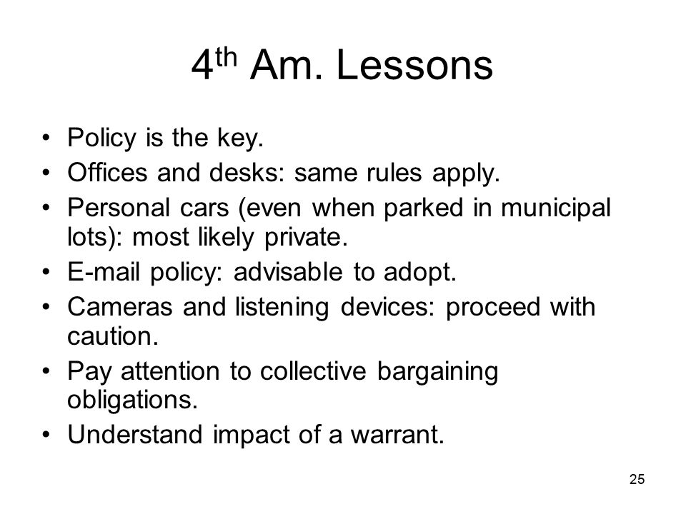 4th Am. Lessons Policy is the key.