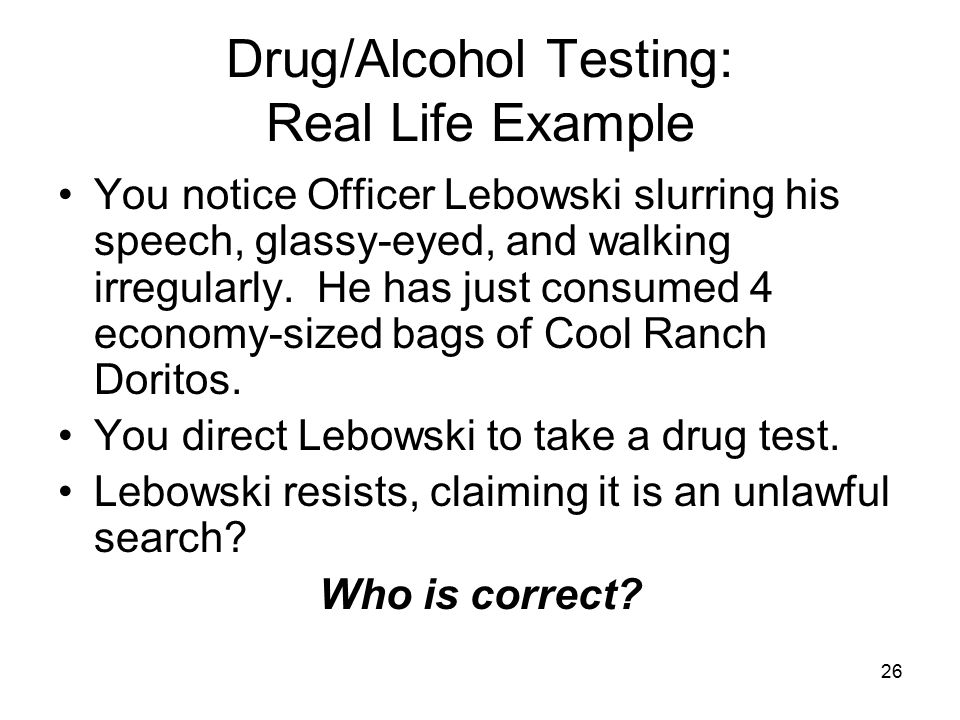 Drug/Alcohol Testing: Real Life Example
