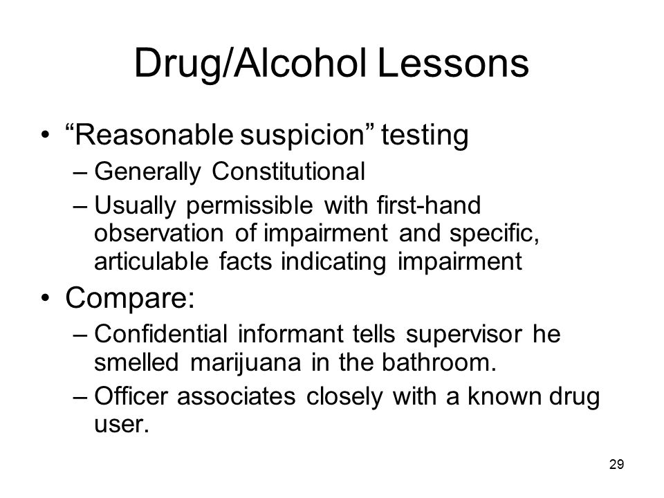 Drug/Alcohol Lessons Reasonable suspicion testing Compare: