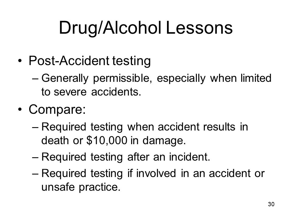 Drug/Alcohol Lessons Post-Accident testing Compare: