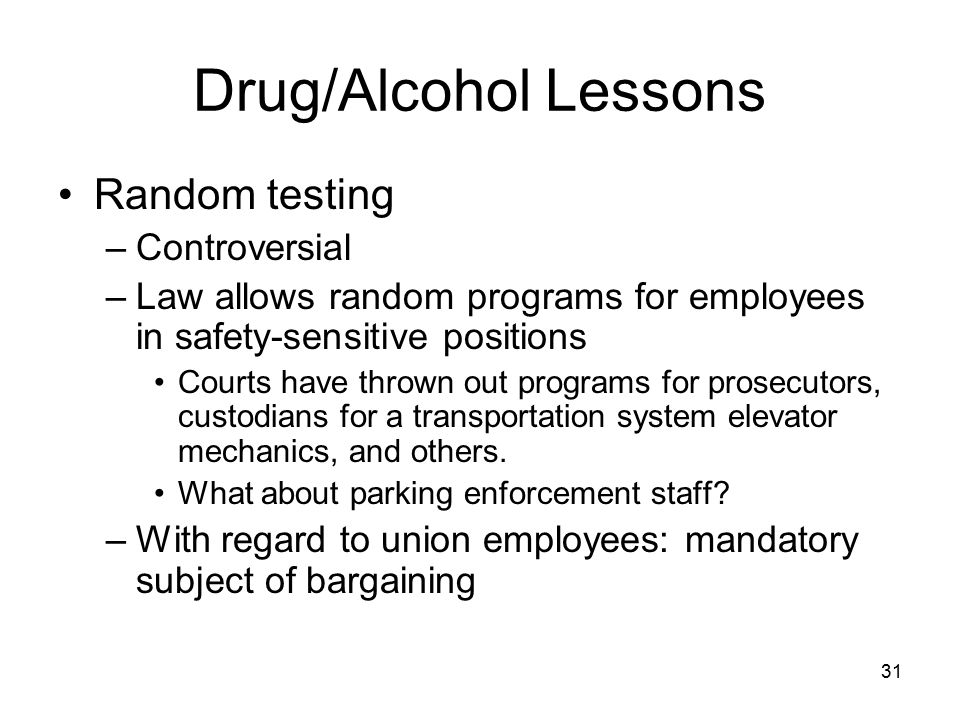 Drug/Alcohol Lessons Random testing Controversial
