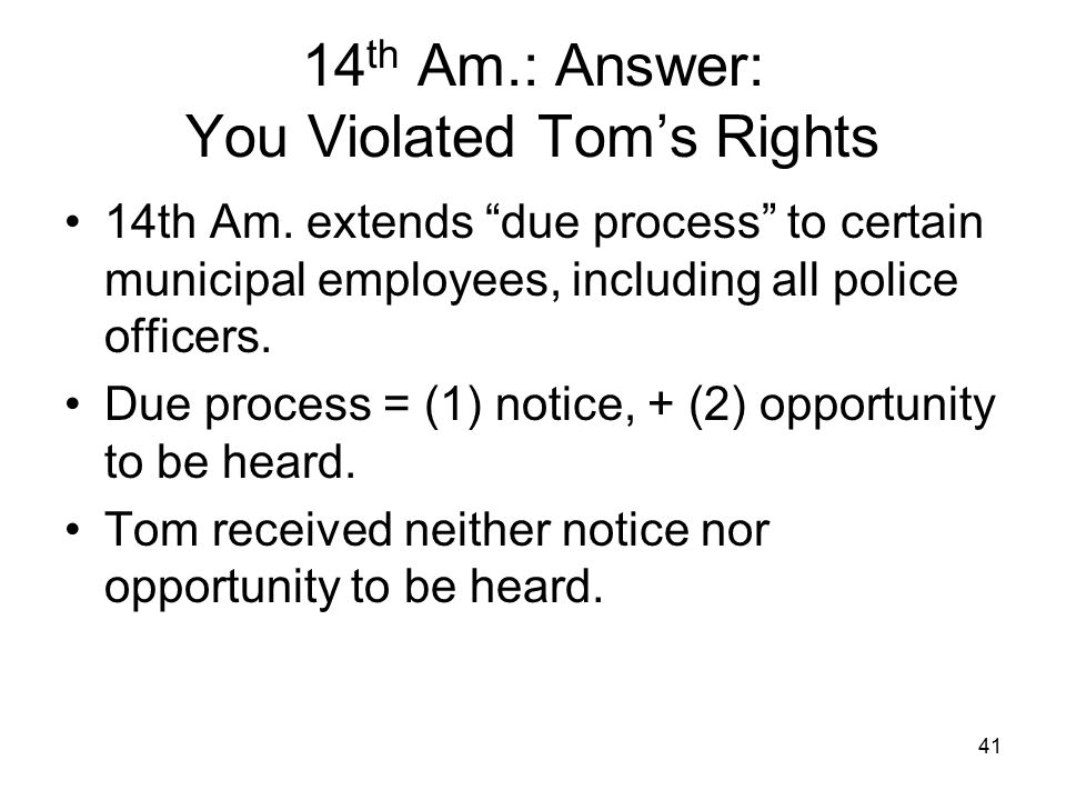 14th Am.: Answer: You Violated Tom's Rights