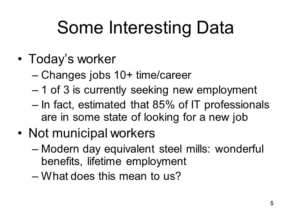 Some Interesting Data Today's worker Not municipal workers