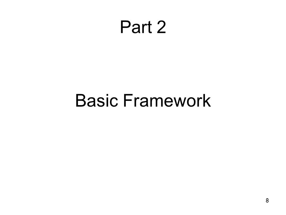 Part 2 Basic Framework