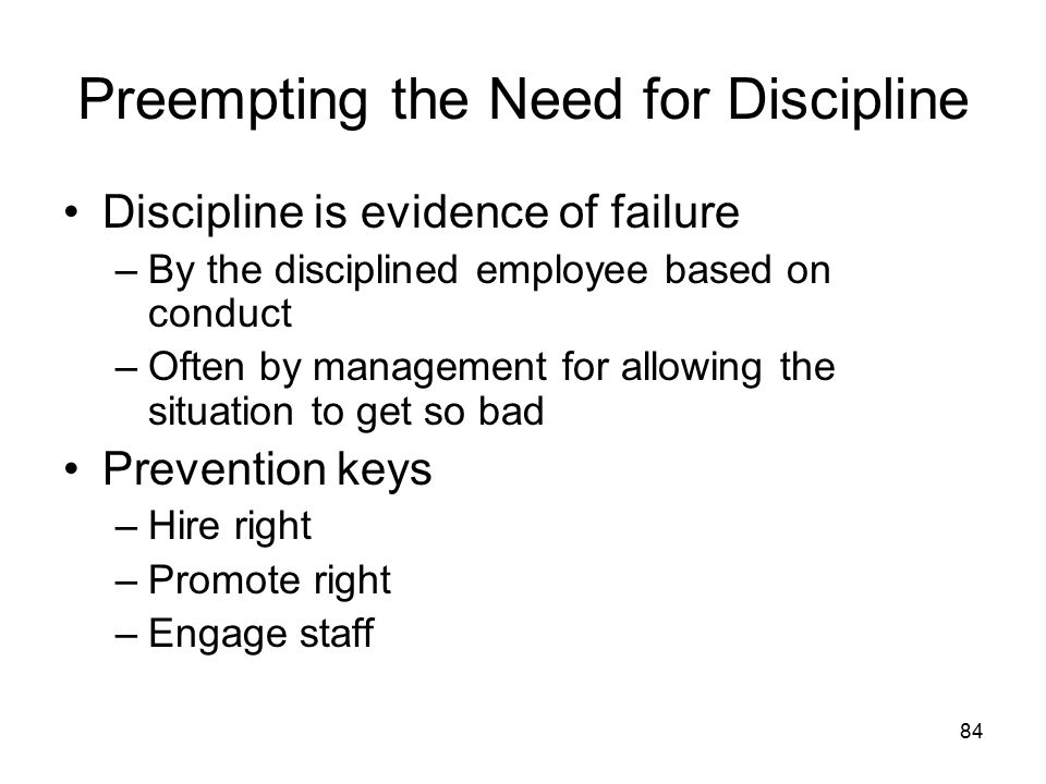 Preempting the Need for Discipline