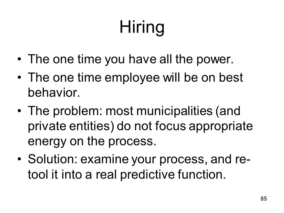 Hiring The one time you have all the power.