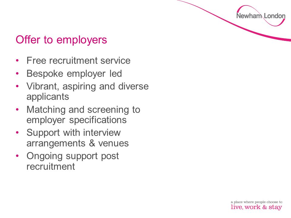 Offer to employers Free recruitment service Bespoke employer led