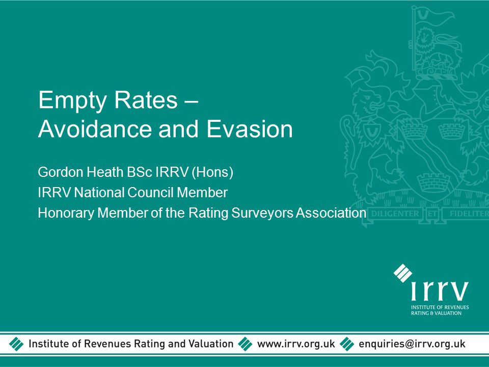Empty Rates – Avoidance and Evasion Gordon Heath BSc IRRV (Hons)
