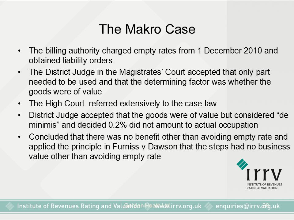 The Makro Case The billing authority charged empty rates from 1 December 2010 and obtained liability orders.