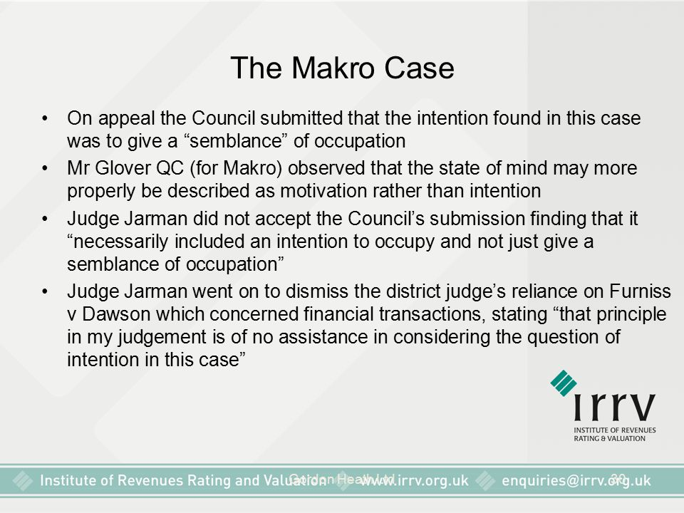 The Makro Case On appeal the Council submitted that the intention found in this case was to give a semblance of occupation.