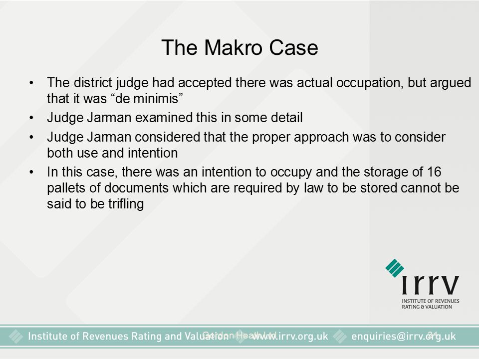 The Makro Case The district judge had accepted there was actual occupation, but argued that it was de minimis