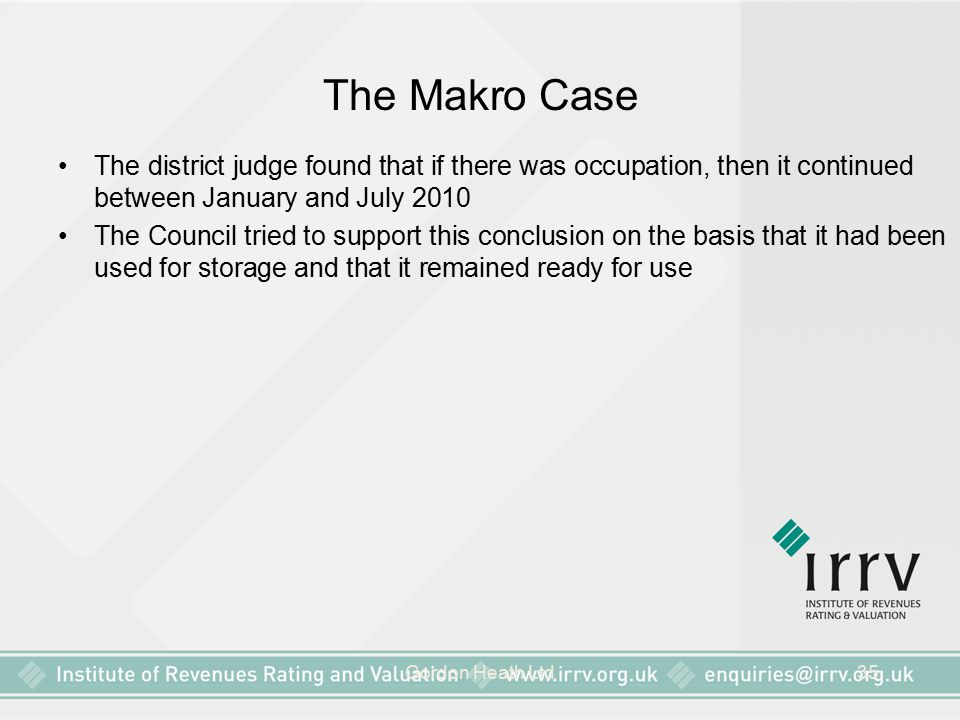 The Makro Case The district judge found that if there was occupation, then it continued between January and July 2010.