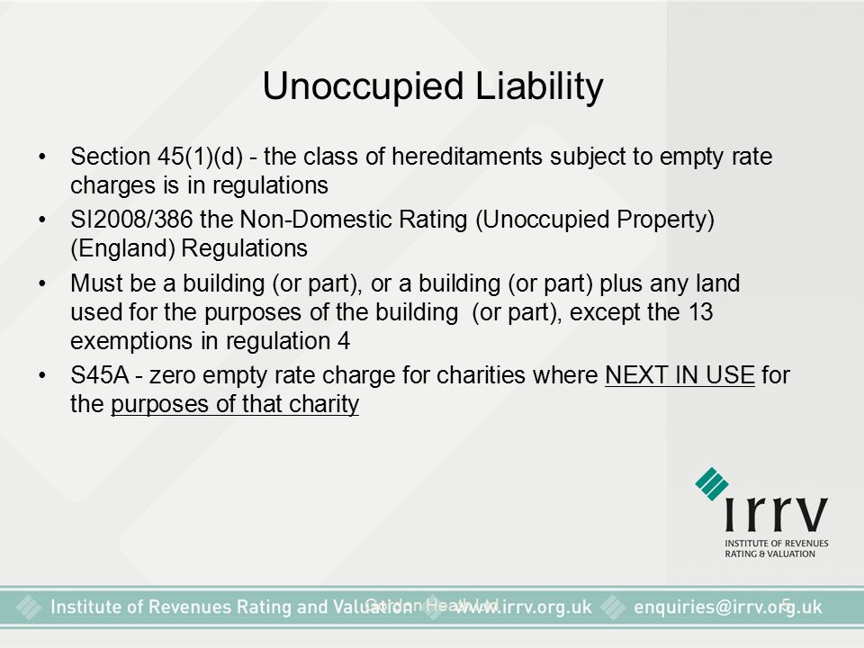Unoccupied Liability Section 45(1)(d) - the class of hereditaments subject to empty rate charges is in regulations.
