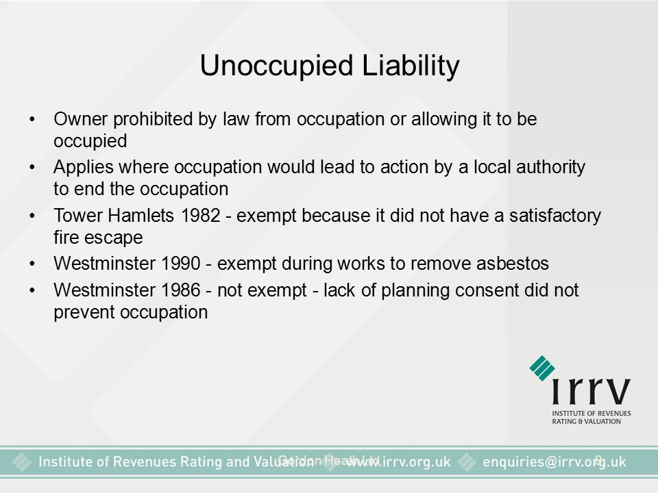 Unoccupied Liability Owner prohibited by law from occupation or allowing it to be occupied.