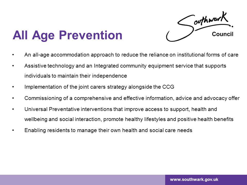 All Age Prevention An all-age accommodation approach to reduce the reliance on institutional forms of care.
