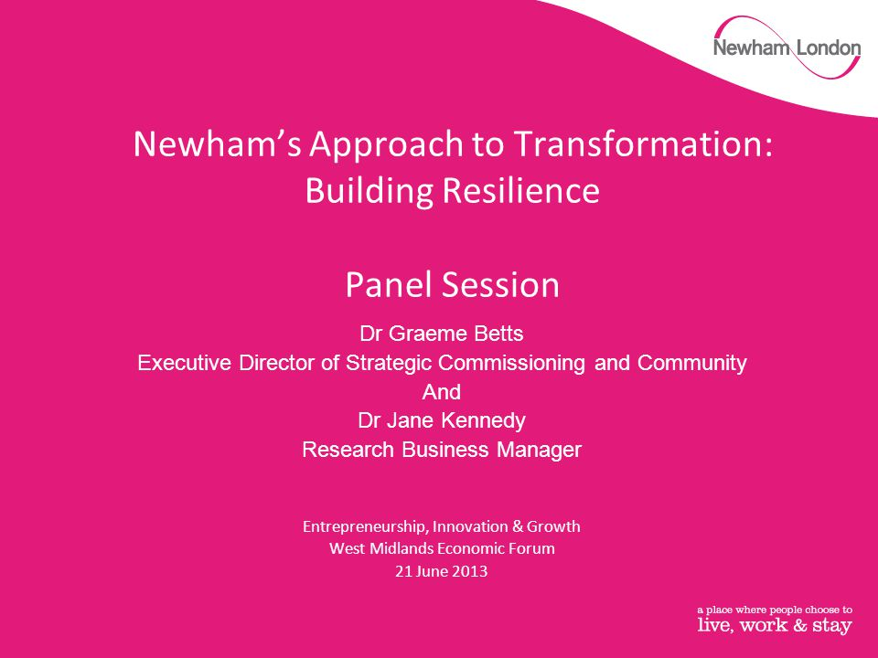 Newham's Approach to Transformation: Building Resilience Panel Session