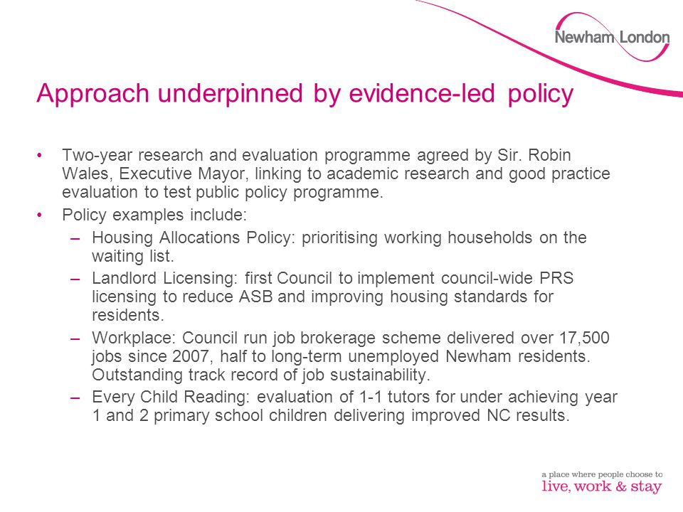 Approach underpinned by evidence-led policy