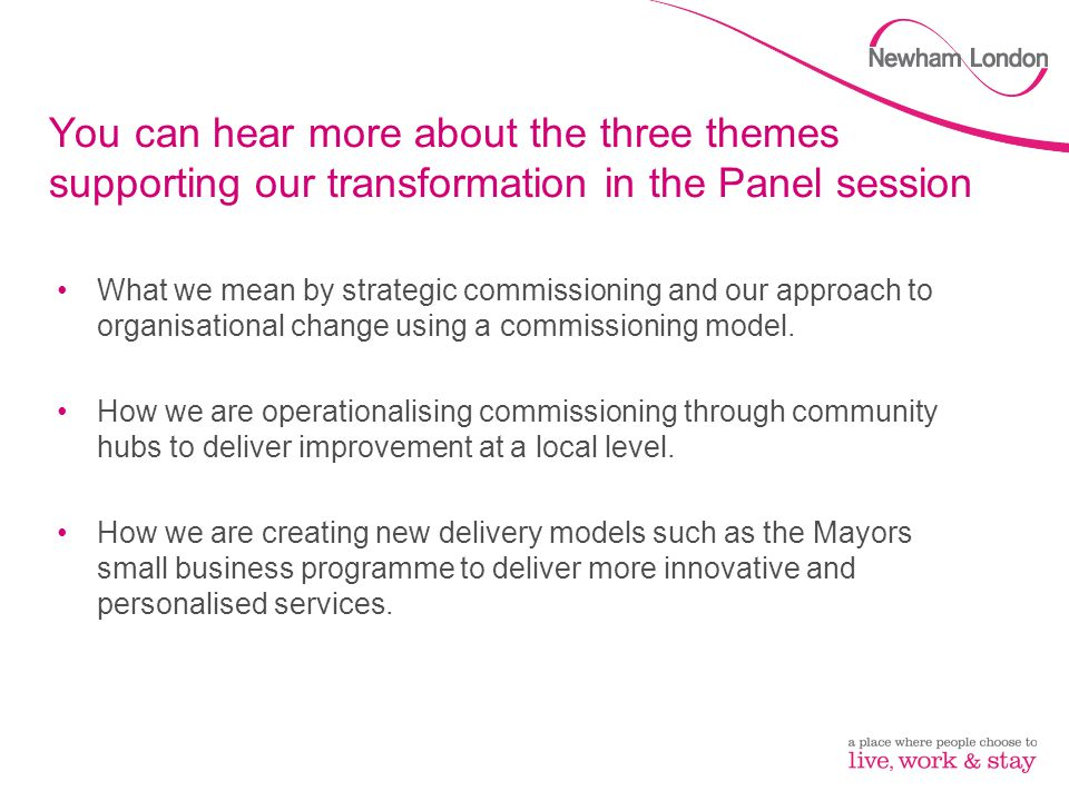 You can hear more about the three themes supporting our transformation in the Panel session