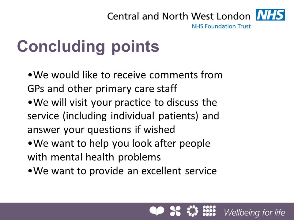 Concluding points We would like to receive comments from GPs and other primary care staff.