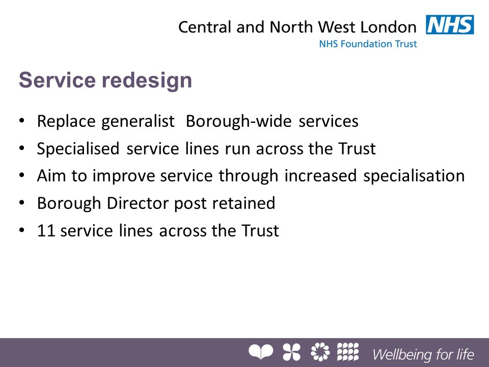 Service redesign Replace generalist Borough-wide services