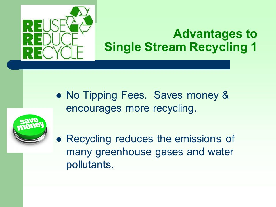 Advantages to Single Stream Recycling 1