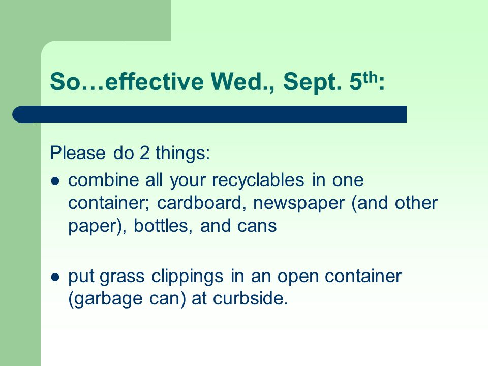 So…effective Wed., Sept. 5th: