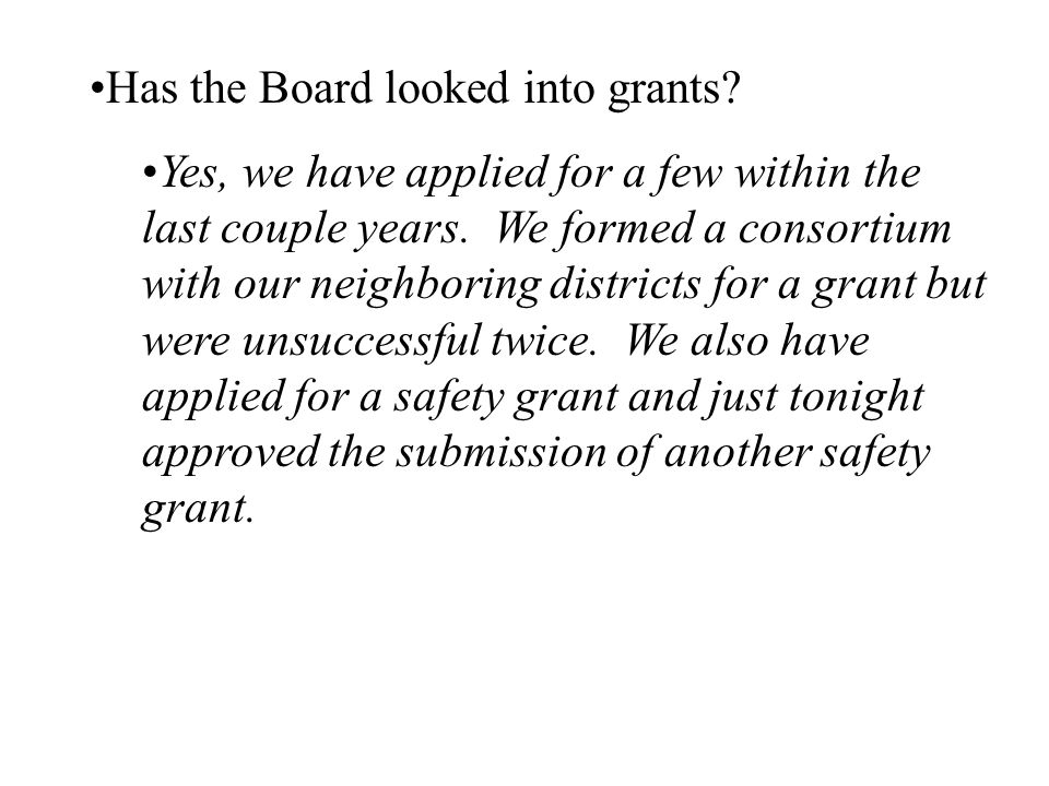 Has the Board looked into grants