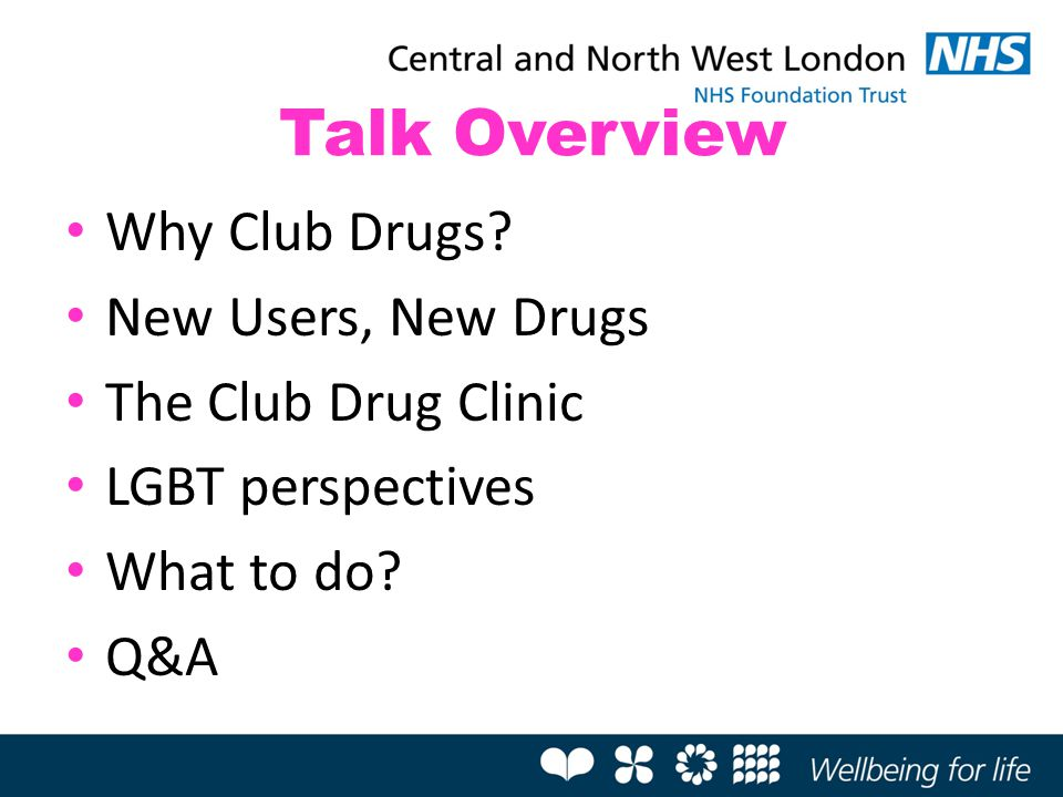 Talk Overview Why Club Drugs New Users, New Drugs