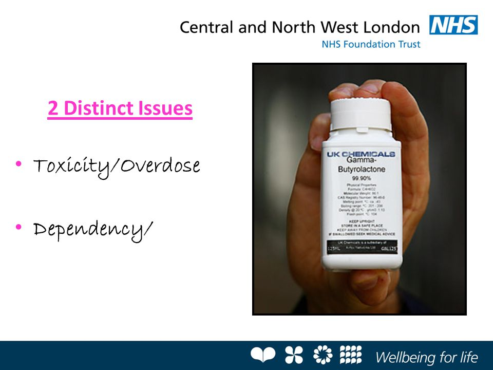 2 Distinct Issues Toxicity/Overdose Dependency/
