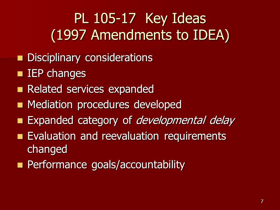 PL 105-17 Key Ideas (1997 Amendments to IDEA)