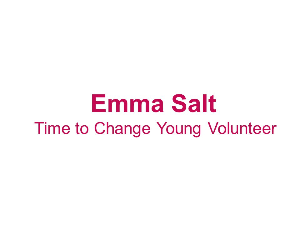 Emma Salt Time to Change Young Volunteer