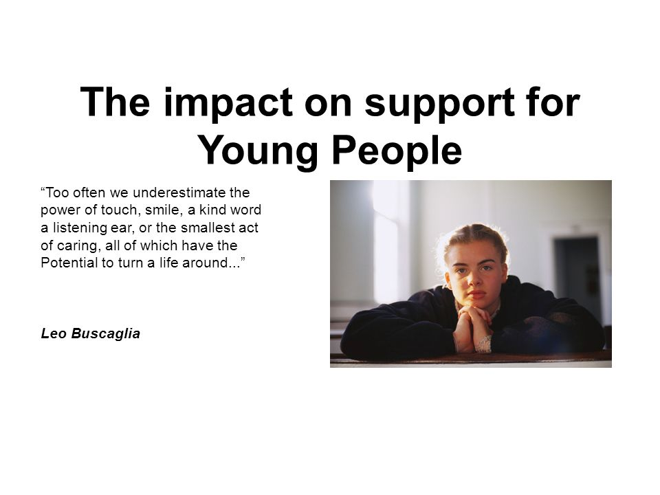 The impact on support for Young People