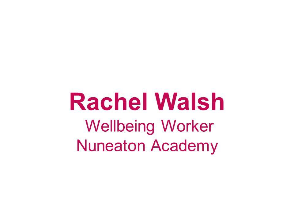Rachel Walsh Wellbeing Worker Nuneaton Academy