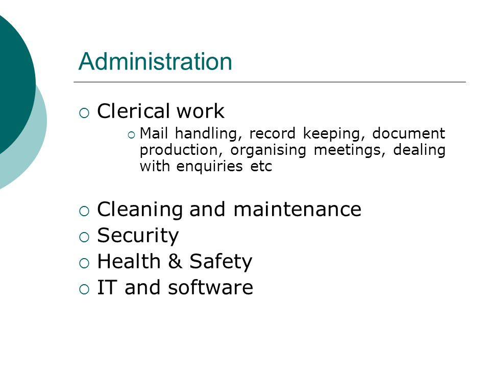 Administration Clerical work Cleaning and maintenance Security