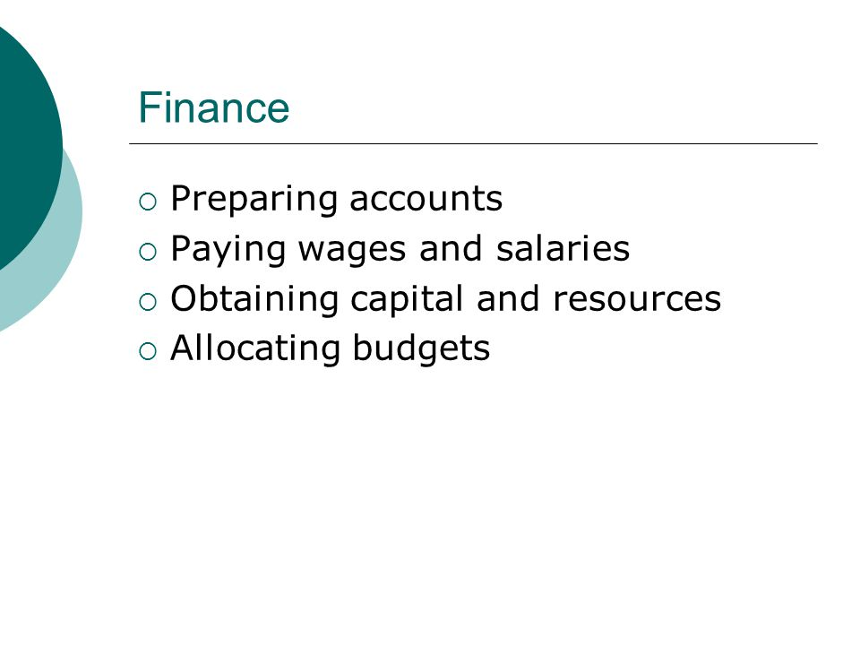 Finance Preparing accounts Paying wages and salaries