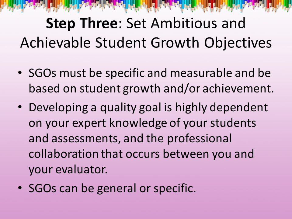Step Three: Set Ambitious and Achievable Student Growth Objectives